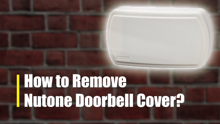how-to-remove-nutone-doorbell-cover