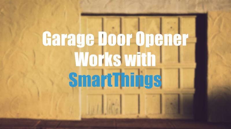 Best Smartthings Garage Door Openers Top 6 Benefits Amp 3